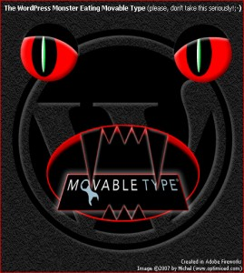 The Wordpress Monster eating Movable Type