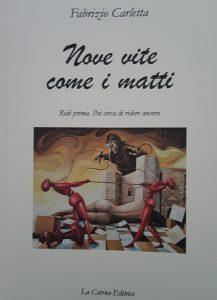 Nove vite come i matti - Di Fabrizio Carletta